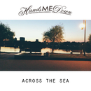ACROSS THE SEA/Hands me down