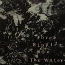 Three Ripples On The Water/QooSue