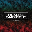 Burns/Realize Ambitious