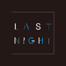 LAST NIGHT/HINTO