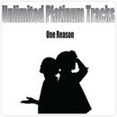 One Reason/Unlimited Platinum Tracks