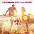 We Will Run/Kilian Taras & CandyBlasters