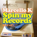Spin My Records/Marcello K