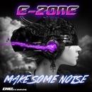 Make Some Noise/E-Zone