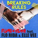Breaking My Rules (feat. Flo Rida & Elle Vee)/FUMI★YEAH!