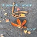A peaceful world/NoriP