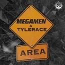 Area/Megamen & Tyler Ace