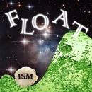 FLOAT/ISM