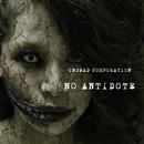 NO ANTIDOTE/UNDEAD CORPORATION