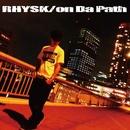 on Da Path/RHYSK