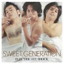 SWEET GENERATION/ELECTRIC EEL SHOCK