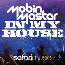 In My House/Mobin Master