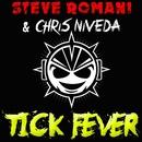 Tick Fever (Original Extended Mix)/Steve Romani & Chris Niveda