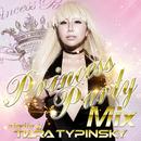 PRINCESS PARTY MIX mixed by Tiara Typinsky/Various Artists