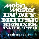 In My House Remixes (Part 2)/Mobin Master