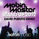 Stand Up 2012 (David Puentez Remix)/Mobin Master