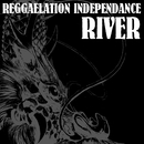 River/Reggaelation Independance