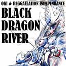 Black Dragon River (feat. OKI)/Reggaelation Independance