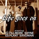 Life goes on (feat. SHYNE & DJ FILLMORE)/SANDMAN