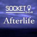 Afterlife/SOCKET