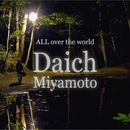 All over the world .../Daichi Miyamoto