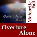 Meteorite Fall/Overture Alone