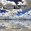 Beyond The Dust/JUNZO
