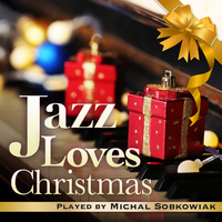 Jazz Loves Christmas Played by Michal Sobkowiak