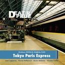 DEPARTURE/Tokyo Paris Express