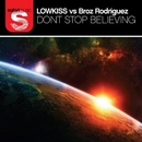 Don't Stop Believing/LOWKISS & Broz Rodriguez