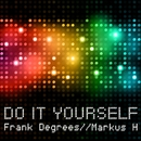 Do It Yourself/Frank Degrees & Markus H