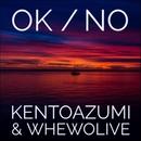 Ok / No/kentoazumi & whewolive