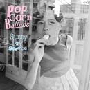 Popcorn Ballads(完全版)/サニーデイ・サービス