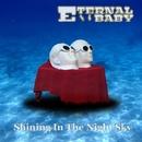 Shining In The Night Sky/Eternal Baby