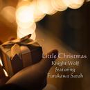 Little Christmas (feat. Furukawa Sarah)/Knight Wolf