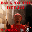 BACK TO THE DEEJAY/MOTOMAN