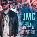 Soy Adicto Al Dinero/JMC