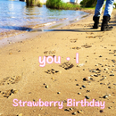 you・I/Strawberry Birthday