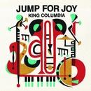JUMP FOR JOY/KING COLUMBIA