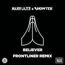 Believer (Frontliner Remix)/Major Lazer & Showtek