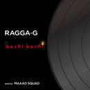 「bachi-bachi」/RAGGA-G