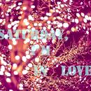 Saturday, I'm in love/TAMI