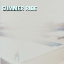 SUMMER RIDE/SEA MY PAST