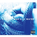 BLUE WATER/EVILS OF WAR