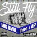 Still Fly/MIC BANK, hiero & 迷子