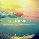 Weekend Weather Report/Gemini83