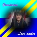 Love sailor/Grandcross