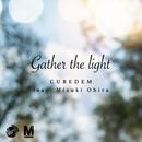 Gather the light (feat. 大比良 瑞希)/CUBEDEM