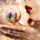 TOUCH TO LOVE (feat. AYA a.k.a.PANDA & S☆LUV)/DJ G-SHOT