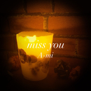 miss you/A-mi